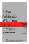 Labor Arbitration--What You Need to Know