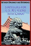 Between Diplomacy and Deterrence: Strategies for U.S. Relations with China