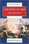 The Mexican War: Mr. Polk's War