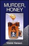 Murder, Honey (Carol Sabala Murder Mystery #1)