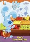 Blue's Fruit Field Trip! (Blue's Clues)