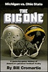 Big One: A Game by Game History of the Michigan-Ohio State Football Rivalry, 1897-1980