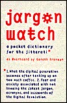 Jargonwatch: A Pocket Dictionary for the Jitterati
