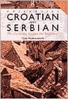 Colloquial Croatian and Serbian: The Complete Course for Beginners