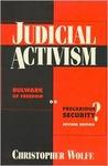 Judicial Activism: Bulwark of Freedom or Precarious Security?