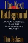 The Next Battleground: Japan, America, and the new European market