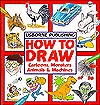 How to Draw Cartoons, Monsters, Animals, and Machines