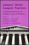 Lawyers' Ideals/Lawyers' Practices