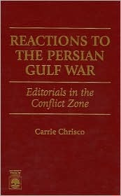 Reactions to the Persian Gulf War: Editorials in the Conflict Zone