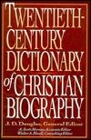 Twentieth-Century Dictionary of Christian Biography