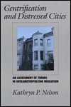 Gentrification and Distressed Cities: An Assessment of Trends in Intrametropolitan Migration