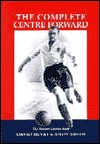 The Complete Centre Forward: The Authorised Biography of Tommy Lawton: The Story of Tommy Lawton