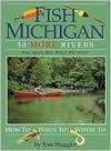 Fish Michigan: 50 More Rivers