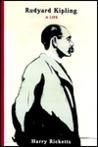 Rudyard Kipling: A Life