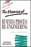 The Essence of Business Process Re-Engineering