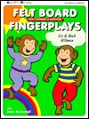 Felt Board Fingerplays: With Patterns & Activities...