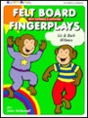 Felt Board Fingerplays: With Patterns & Activities