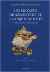 Ornamental Bronzes and Objets Montes: From Louis XIV to Napoleon III