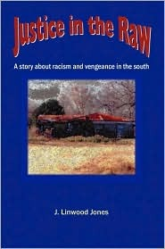 Justice in the Raw: A Story about Racism and Vengeance in the South