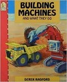 Building Machines and What They Do
