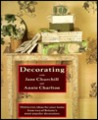 Decorating with Jane Churchill and Annie Charlton: Dozens of New Ideas for Your Home