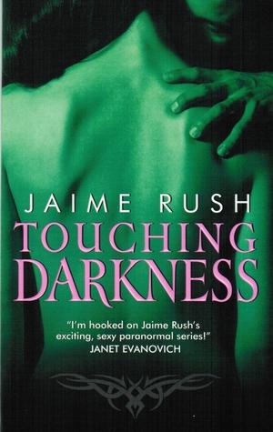 Touching Darkness by Jaime Rush