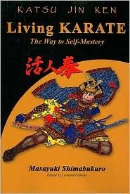 Katsu Jin Ken - Living Karate - The Way to Self-Mastery