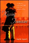 Kissing Tennessee by Kathi Appelt