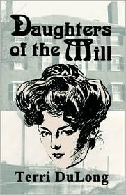 Ebook Daughters of the Mill by Terri DuLong read!
