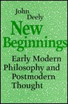 New Beginnings: Early Modern Philosophy And Postmodern Thought