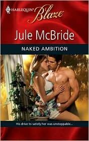 Naked Ambition by Jule McBride