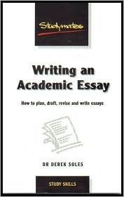 Writing an Academic Essay: How to Plan, Draft, Revise and Write Essays