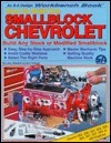 How to Build the Smallblock Chevrolet (Workbench Book)