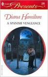 A Spanish Vengeance by Diana Hamilton
