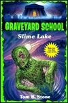 Slime Lake (Graveyard School, #7)