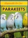 Parakeets (Responsible Pet Care)