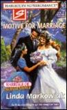 Motive for Marriage by Linda Markowiak