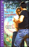 The Cop Next Door (Silhouette Intimate Moments, #1181)
