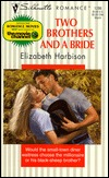 Two Brothers and a Bride by Elizabeth Harbison