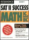 Peterson's 2001 Sat II Success: Math Ic and IIC (Peterson's SAT II Success)
