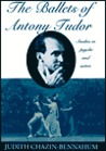 The Ballets of Antony Tudor: Studies in Psyche and Satire