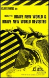 Brave New World and Brave New World Revisited (Cliff Notes)