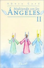 Meditando con los angeles/ Meditating with the Angels: 2