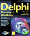 Delphi Developer's Handbook [With Contains the Complete Source Code, Raptor, Webhub]