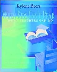 When Kids Can't Read, What Teachers Can Do: A Guide For Teachers, 6 12
