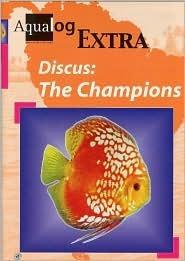 Aqualog Extra: Discus--The Champions