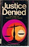 Justice Denied:The Case for Reform of the Courts