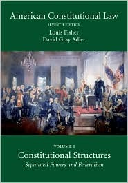 American Constitutional Law, Volume 1 by Louis Fisher