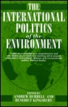 The International Politics of the Environment: Actors, Interests, and Institutions