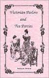 Victorian Parlors & Tea Parties